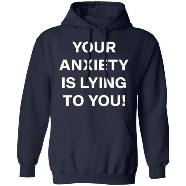 redirect 2641 600x600 - Your anxiety is lying to you shirt