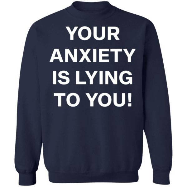 redirect 2643 600x600 - Your anxiety is lying to you shirt