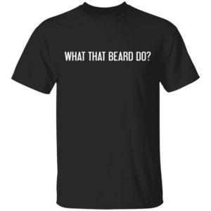 redirect 2644 300x300 - What that beard do shirt