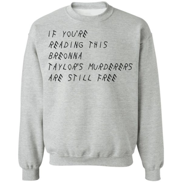 redirect 2923 600x600 - If you're reading this Breonna Taylor's murderers are still free shirt