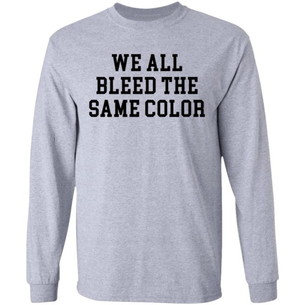 redirect 3069 600x600 - We all bleed the same color shirt