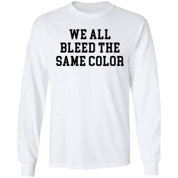 redirect 3070 600x600 - We all bleed the same color shirt
