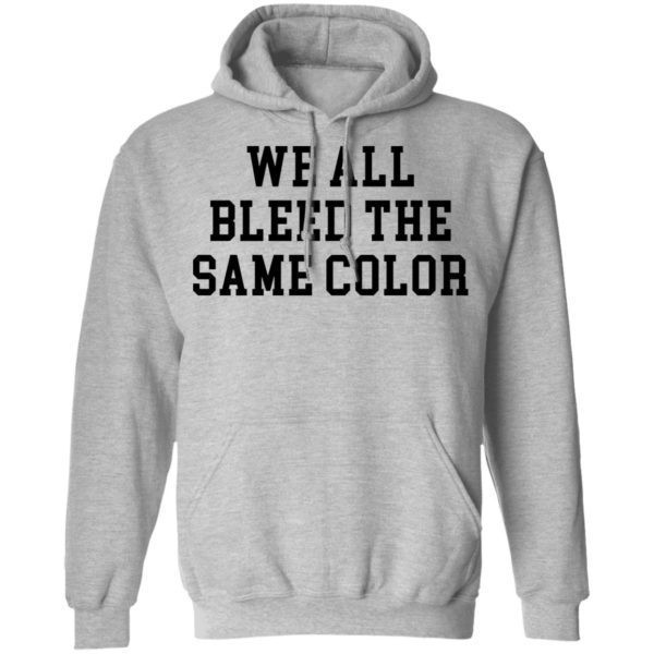 redirect 3071 600x600 - We all bleed the same color shirt