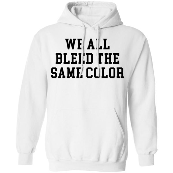 redirect 3072 600x600 - We all bleed the same color shirt