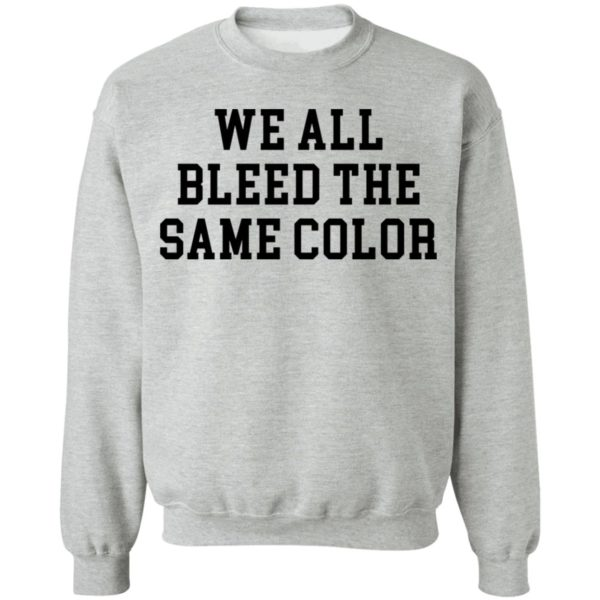 redirect 3073 600x600 - We all bleed the same color shirt