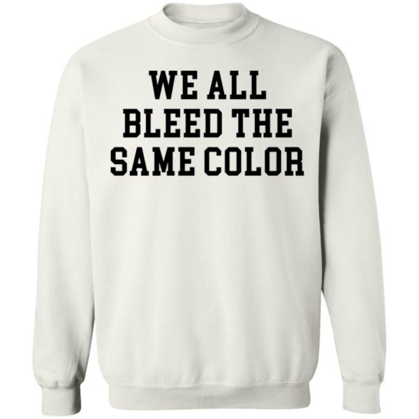 redirect 3074 600x600 - We all bleed the same color shirt