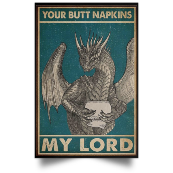 redirect 34 600x600 - Dragon your butt napkins my lord poster