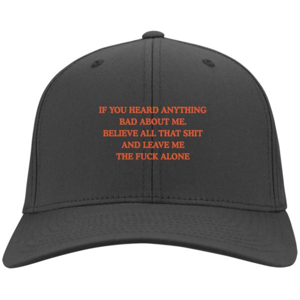 redirect 3442 600x600 - If you heard anything bad about me believe all that shit hat, cap