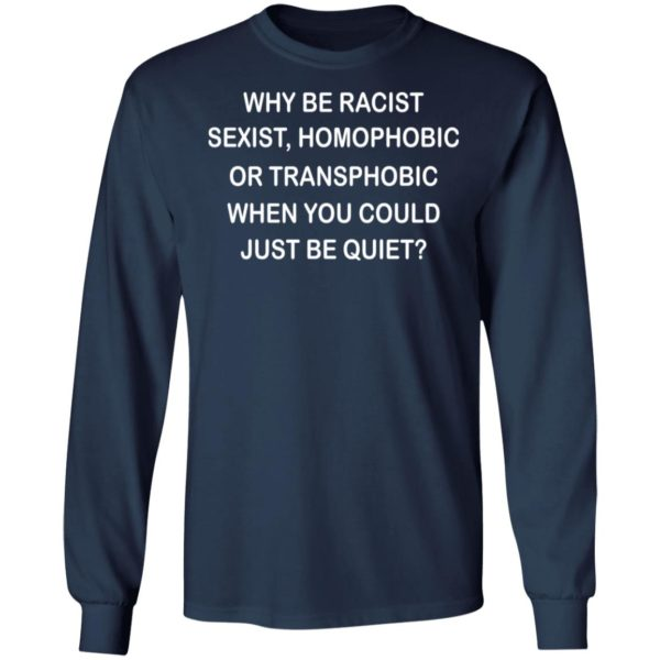 redirect 4020 600x600 - Why be racist sexist homophobic or transphobic when you could just be quiet shirt