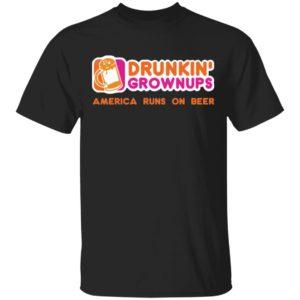 redirect 4626 300x300 - Drunkin Grownups America runs on beer shirt
