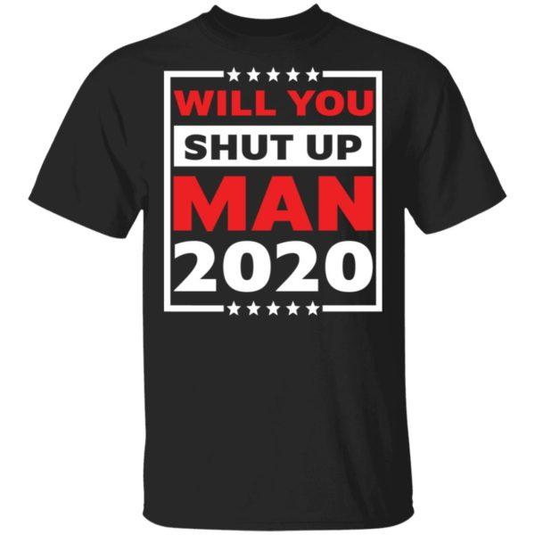 redirect 4706 600x600 - Will you shut up man 2020 shirt