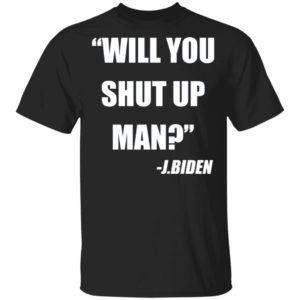 redirect 4716 300x300 - Will you shut up man shirt