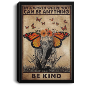 redirect 50 300x300 - In a world where you can be anything be kind elephant poster