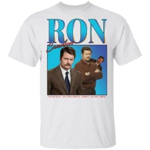 redirect 586 300x300 - Ron Swanson never half ass two things whole ass one thing shirt
