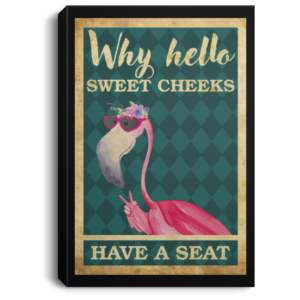 redirect 69 300x300 - Flamingo why hello sweet cheeks have a seat poster