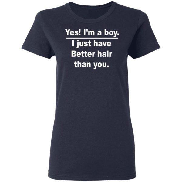 redirect 973 600x600 - Yes I'm a boy I just have Better hair than you shirt