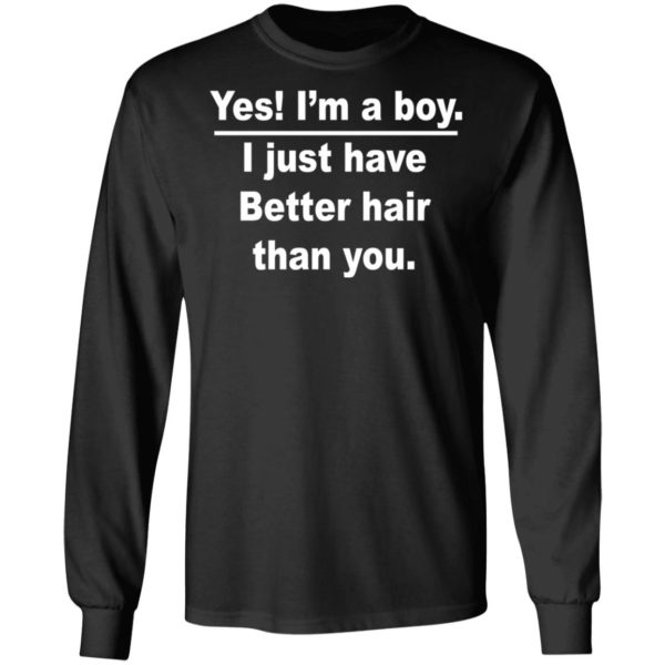 redirect 974 600x600 - Yes I'm a boy I just have Better hair than you shirt