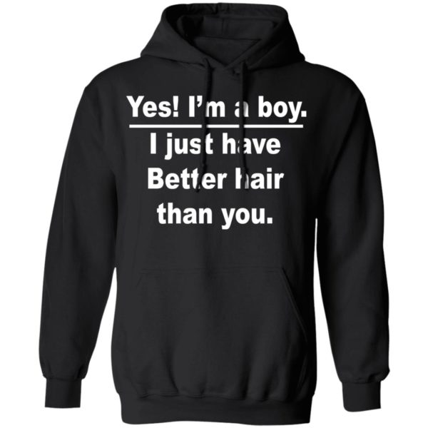 redirect 976 600x600 - Yes I'm a boy I just have Better hair than you shirt