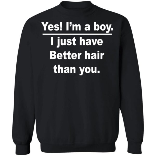 redirect 978 600x600 - Yes I'm a boy I just have Better hair than you shirt