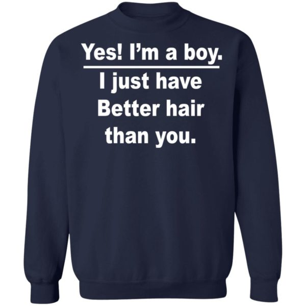 redirect 979 600x600 - Yes I'm a boy I just have Better hair than you shirt