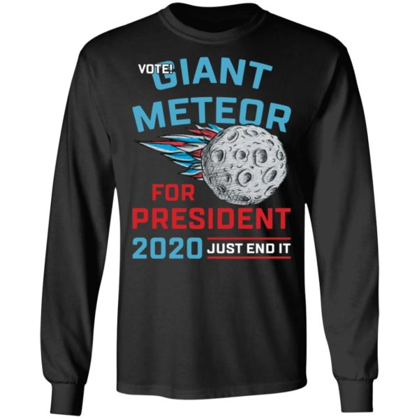 redirect 124 600x600 - Vote Giant Meteor for president 2020 just end it shirt