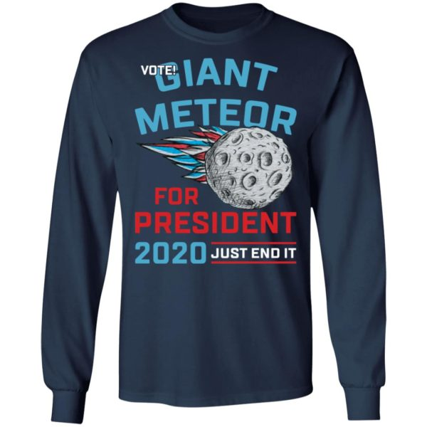 redirect 125 600x600 - Vote Giant Meteor for president 2020 just end it shirt