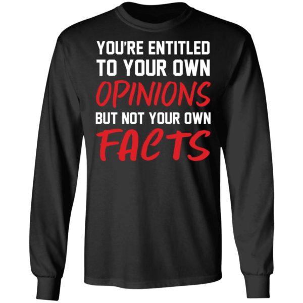redirect 1392 600x600 - You're entitled to your own opinions but not your own facts shirt