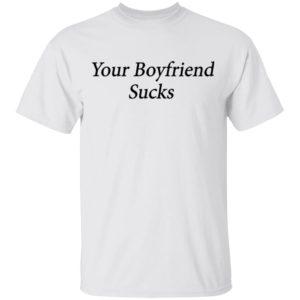 redirect 1493 300x300 - Your boyfriend sucks shirt