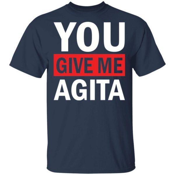 redirect 1716 600x600 - You give me Agita shirt