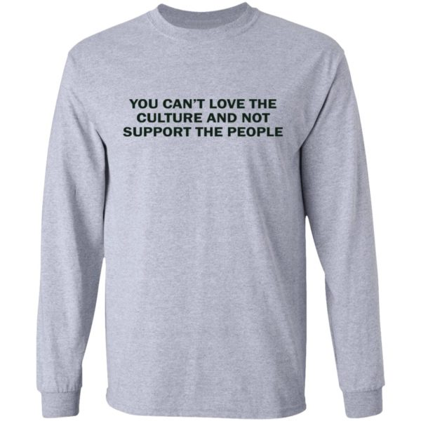 redirect 1739 600x600 - You can't love the culture and not support the people shirt