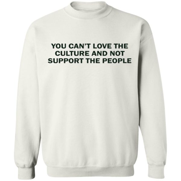 redirect 1744 600x600 - You can't love the culture and not support the people shirt