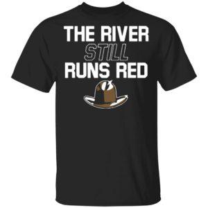 redirect 2534 300x300 - The river still runs red shirt