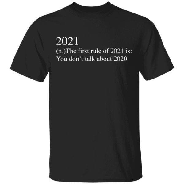 redirect 2734 600x600 - 2021 the first rule of 2021 is you don't talk about 2020 shirt
