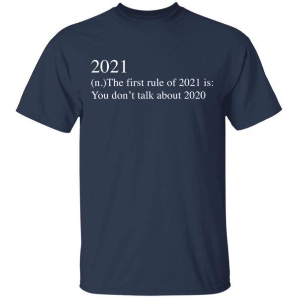 redirect 2735 600x600 - 2021 the first rule of 2021 is you don't talk about 2020 shirt