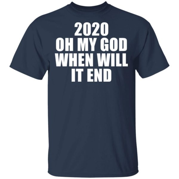 redirect 3160 600x600 - 2020 oh my god when will it end shirt