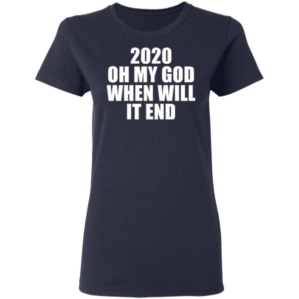 redirect 3162 600x600 - 2020 oh my god when will it end shirt