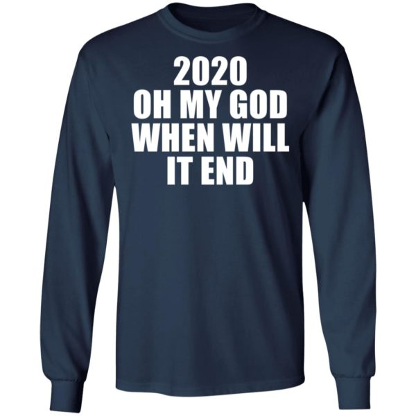 redirect 3164 600x600 - 2020 oh my god when will it end shirt