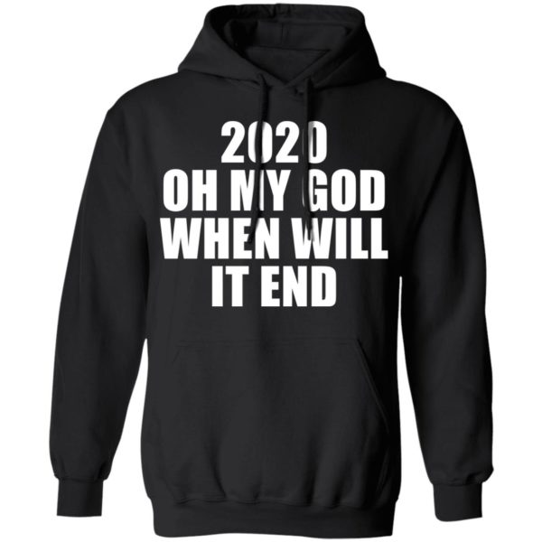 redirect 3165 600x600 - 2020 oh my god when will it end shirt