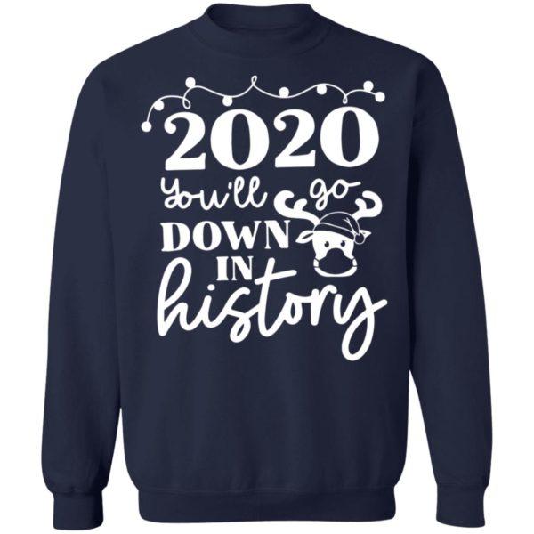 redirect 3774 600x600 - 2020 you'll go down in history Christmas sweatshirt