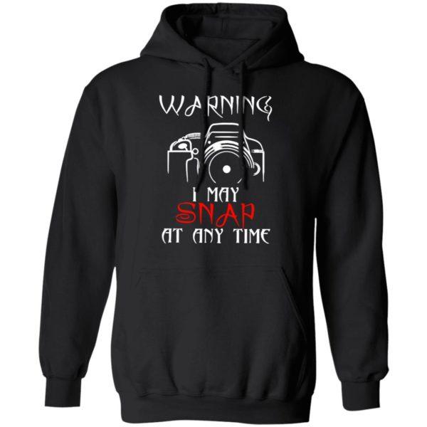 redirect 4156 600x600 - Warning I may snap at any time shirt
