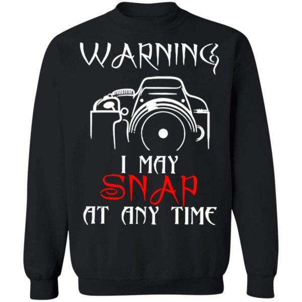 redirect 4158 600x600 - Warning I may snap at any time shirt