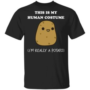 redirect 4283 300x300 - This is my human costume i'm really a potato shirt
