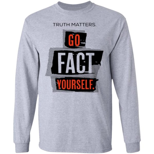 redirect 4613 600x600 - Truth matters go fact yourself shirt