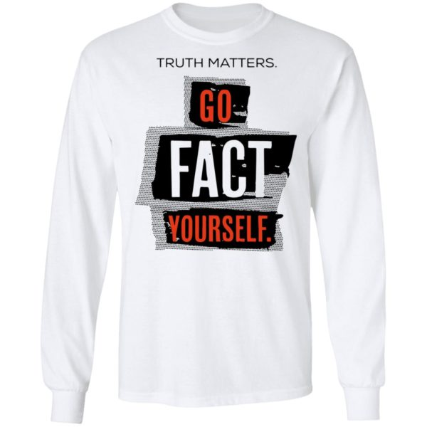 redirect 4614 600x600 - Truth matters go fact yourself shirt