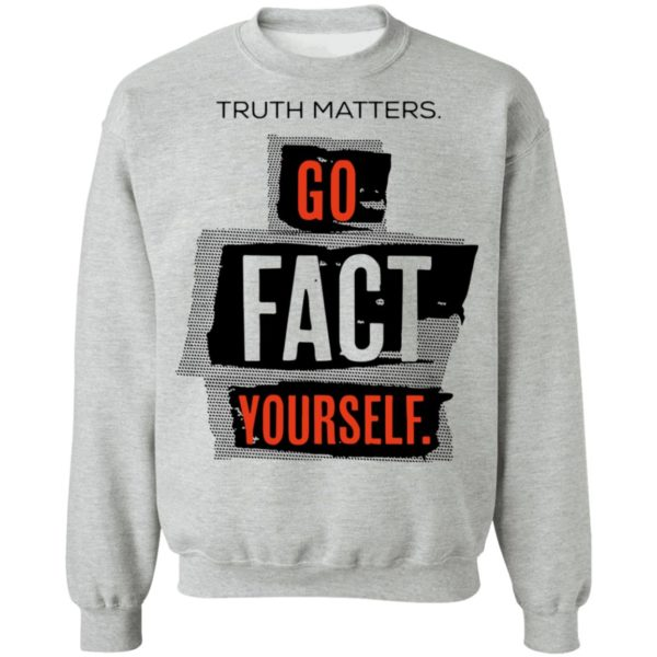 redirect 4617 600x600 - Truth matters go fact yourself shirt
