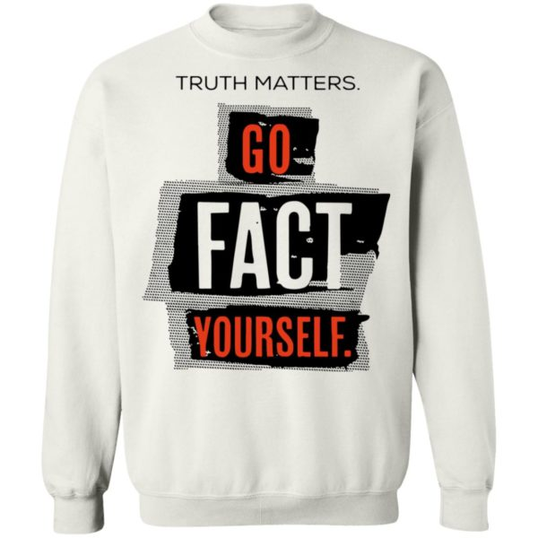 redirect 4618 600x600 - Truth matters go fact yourself shirt