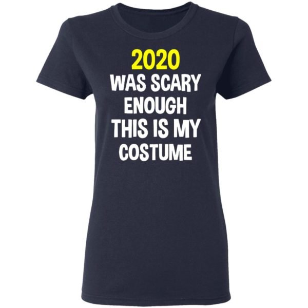 redirect 5292 600x600 - 2020 was scary enough this is my costume shirt