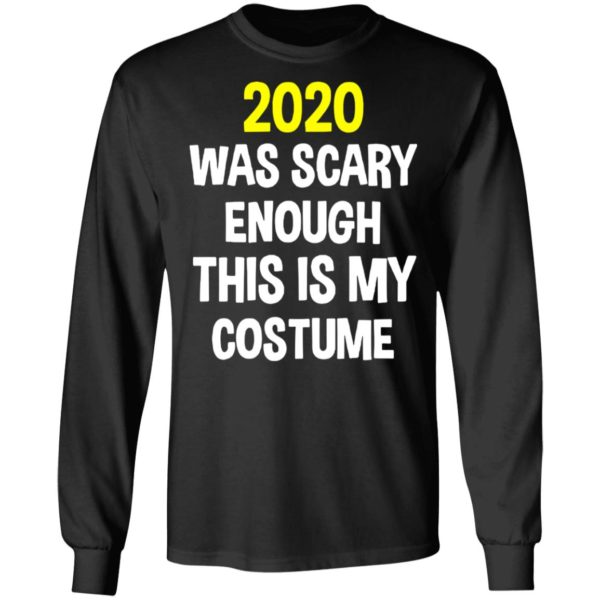 redirect 5293 600x600 - 2020 was scary enough this is my costume shirt