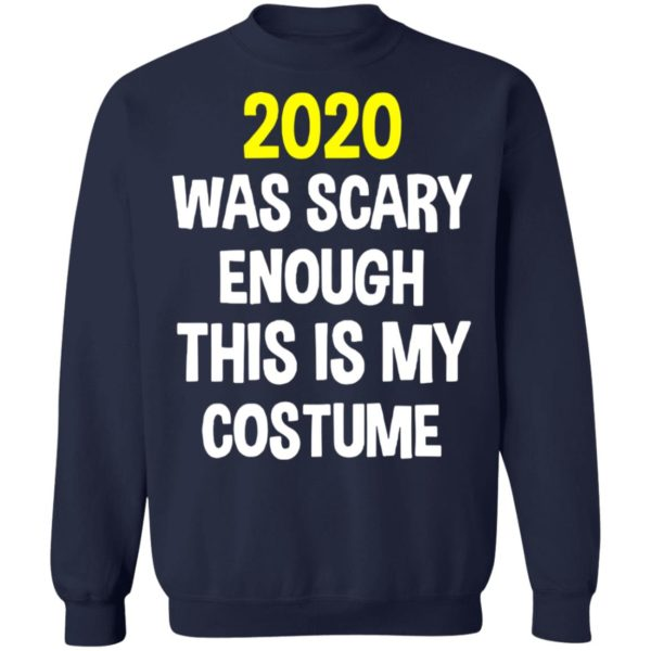 redirect 5298 600x600 - 2020 was scary enough this is my costume shirt