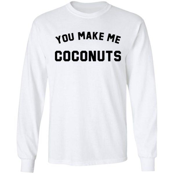 redirect 5378 600x600 - You make me coconuts shirt